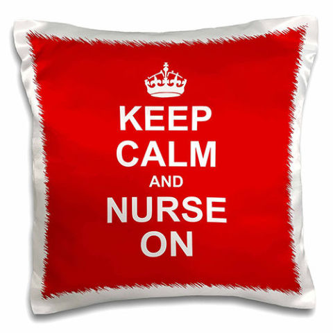 Keep Calm and Nurse On Pillow