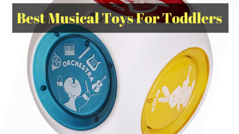 Musical Toys For Toddlers : Best musical toys for toddlers: spice up the fun with a new and