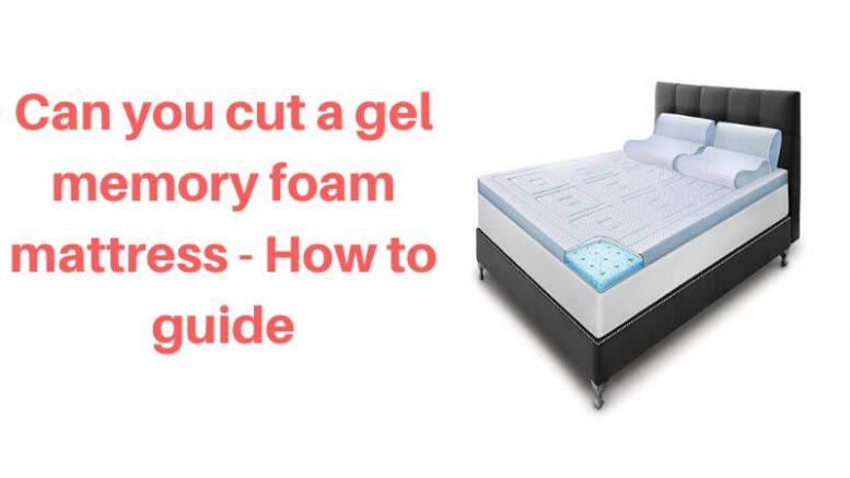 How To Cut Gel Mattress Topper